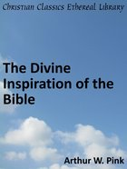The Divine Inspiration of the Bible eBook
