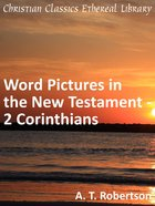 Word Pictures in the New Testament - 2 Corinthians (Word Pictures In The New Testament Series)