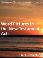 Word Pictures in the New Testament - Acts (Word Pictures In The New Testament Series) eBook