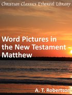 Word Pictures in the New Testament - Matthew eBook