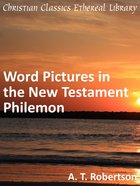 Word Pictures in the New Testament - Philemon eBook