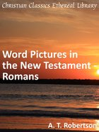 Word Pictures in the New Testament - Romans eBook