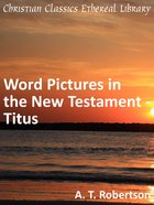 Word Pictures in the New Testament - Titus eBook