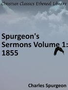 Spurgeon's Sermons Volume 1: 1855 eBook
