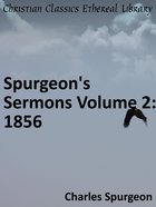 Spurgeon's Sermons Volume 2: 1856