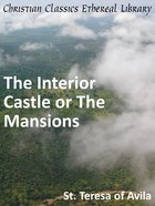 The Interior Castle Or the Mansions eBook