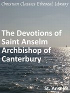 Devotions of Saint Anselm Archbishop of Canterbury eBook
