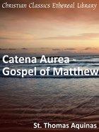 Catena Aurea - Gospel of Matthew eBook