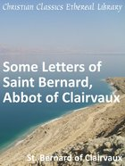Some Letters of Saint Bernard, Abbot of Clairvaux eBook