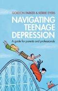 Navigating Teenage Depression eBook