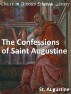 Confessions of Saint Augustine eBook