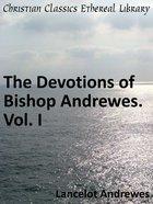 Devotions of Bishop Andrewes (Vol 1) eBook