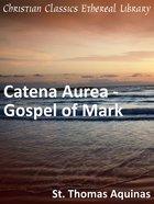 Catena Aurea - Gospel of Mark eBook