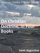 On Christian Doctrine (In Four Books) eBook