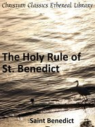 Holy Rule of St. Benedict eBook