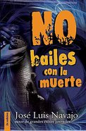 No Bailes Con La Muerte (Do Not Dance With Death) Paperback