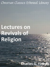 Lectures on Revivals of Religion