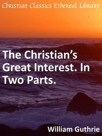 Christians Great Interest. in Two Parts.