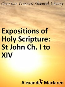 St John Ch. I to Xiv (Exposition Of Holy Scripture Series)