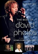 The Best of David Phelps (Gaither Gospel Series) DVD