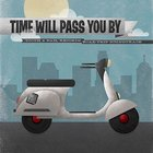 Time Will Pass You By CD