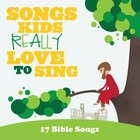 Songs Kids Really Love to Sing: 17 Bible Songs CD