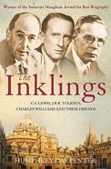 The Inklings: C S Lewis, J R R Tolkien and Their Friends Paperback