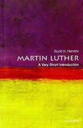 A Very Short Introduction: Martin Luther Paperback