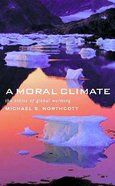 Moral Climate: The Ethics of Global Warming Paperback