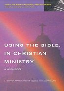 Using the Bible in Christian Ministry Paperback