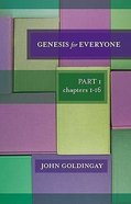 Genesis For Everyone: Part 1 Chapters 1-16 (Old Testament Guide For Everyone Series) Paperback