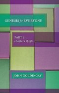 Genesis For Everyone: Part 2 Chapters 17-50 (Old Testament Guide For Everyone Series) Paperback