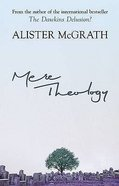 Mere Theology: Christian Faith and the Discipleship of the Mind Paperback