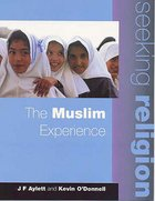 Muslim Experience (Pupils Book 2ed) (Seeking Religion Series)