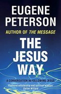 The Jesus Way (#03 in Spiritual Theology Series) Paperback