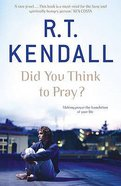Did You Think to Pray? Paperback