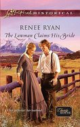 The Lawman Claims His Bride (Charity House) (Love Inspired Series Historical) Mass Market