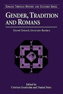 Gender, Tradition, and Romans