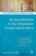 An Introduction to the Johannine Gospel and Letters (T&t Clark Approaches To Biblical Studies Series)