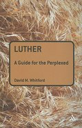 Luther (Guides For The Perplexed Series) Paperback