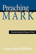 Preaching the Gospel of Mark Paperback