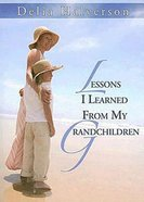 Lessons I Learned From My Grandchildren Paperback