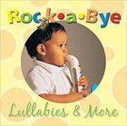 Rock-A-Bye: Lullabies and More