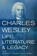 Charles Wesley: Life, Literature and Legacy