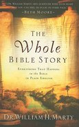 The Whole Bible Story: Everything That Happens in the Bible in Plain English Paperback