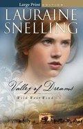 Valley of Dreams (Large Print (#01 in Wild West Wind Series) Paperback