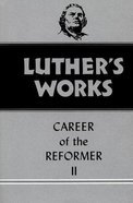Career of the Reformer 2 (#32 in Luthers Works Series)