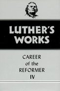 Career of the Reformer 4 (#34 in Luther's Works Series) Hardback