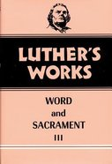 Word & Sacrament 3 (#37 in Luther's Works Series) Hardback