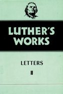 Letters 2 - 1522-1530 (#49 in Luther's Works Series) Hardback